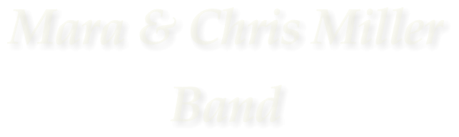 Mara & Chris Miller Band